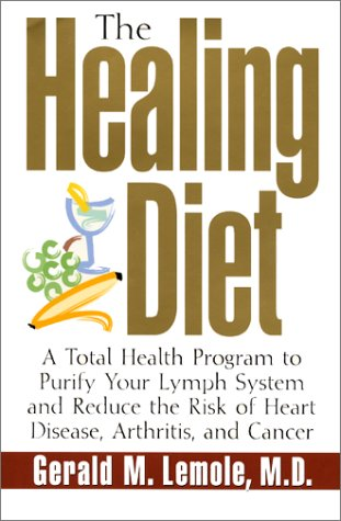 The Healing Diet: A Total Health Program to Purify Your Lymph System and Reduce the Risk of Heart Disease, Arthritis, and Cancer pdf epub