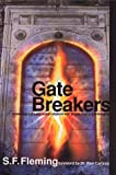 Gate Breakers, Fleming, Stan F., 0967937116