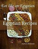 Egyptian Recipes: Eat Like an Egyptian