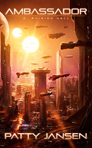 Ambassador 2: Raising Hell (Ambassador: Space Opera Thriller Series Book 3)