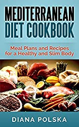 Mediterranean Diet Cookbook: Meal Plans and Recipes for a Healthy and Slim Body (Weight Loss) (English Edition)