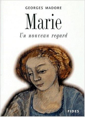 En ligne téléchargement MARIE. Un nouveau regard pdf
