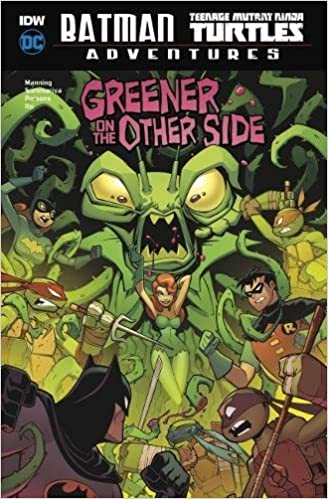 Greener on the Other Side DC Comics: Batman / Teenage Mutant ...