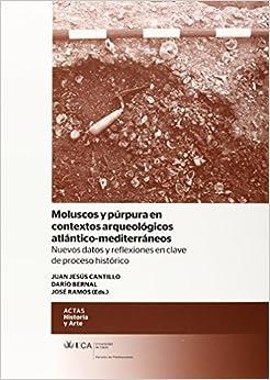 Moluscos y púrpura en contextos arqueológicos atlántico-mediterráneos