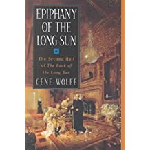 [Epiphany of the Long Sun] (By: Gene Wolfe) [published: January, 2001]