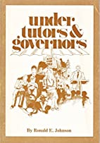Under tutors and governors by Ronald E.…