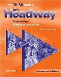 New Headway: Intermediate Third Edition: Workbook (without Key): Workbook (Without Key) Intermediate level (Headway ELT)