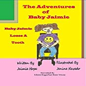 The Adventures of Baby Jaimie: Baby Jaimie Loses A Tooth | Jaimie Hope