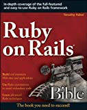 Ruby on Rails Bible, Timothy Fisher, 0470258225