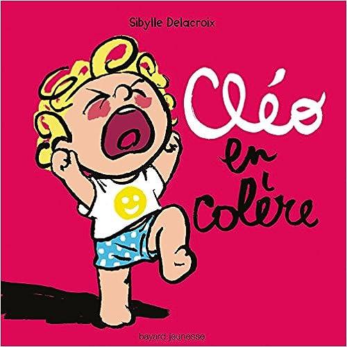 Kostenloser Buchkatalog-Download Cléo en colère (French Edition) B01HSJJ47A by Sibylle Delacroix PDF RTF