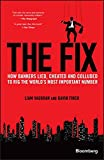 The Fix - How Bankers Lied, Cheated and Colludedto Rig the World's Most Important Number