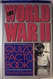 World War II Quiz and Fact Book, Timothy B. Benford, 0883658267