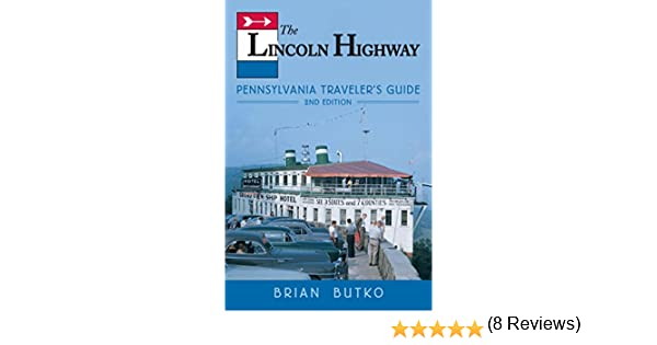 Amazon the lincoln highway pennsylvania travelers guide amazon the lincoln highway pennsylvania travelers guide ebook brian butko kindle store fandeluxe Images