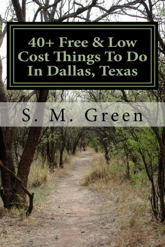 40+ Free & Low Cost Things To Do In Dallas, Texas (United States Travel Series Book 1)