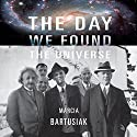 The Day We Found the Universe Audiobook by Marcia Bartusiak Narrated by Erik Synnestvedt