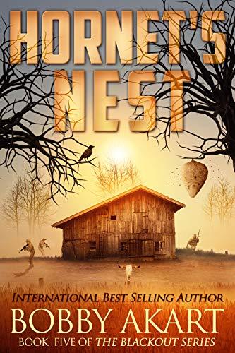 Hornet's Nest: A Post Apocalyptic EMP Survival Fiction Series (The Blackout Series Book -