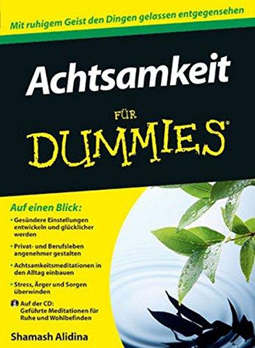 Achtsamkeit für Dummies Taschenbuch – 3. August 2011 Shamash Alidina Hartmut Strahl Achtsamkeit für Dummies Wiley-VCH