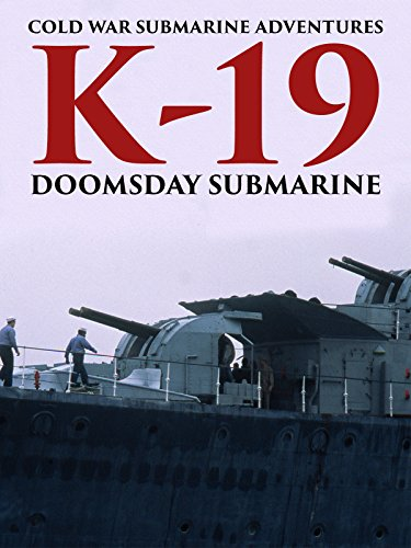 Cold War Submarine Adventures: K-19 - Doomsday Submarine