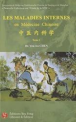 Les maladies internes en médecine chinoise : Tome 1