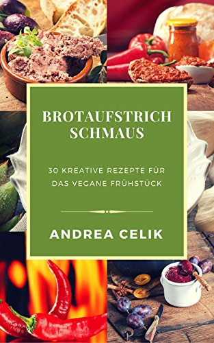 Brotaufstrich Schmaus 30 Kreative Rezepte Fur Das Vegane Fruhstuck