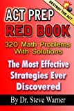 img - for ACT Prep Red Book - 320 Math Problems With Solutions: The Most Effective Strategies Ever Discovered book / textbook / text book