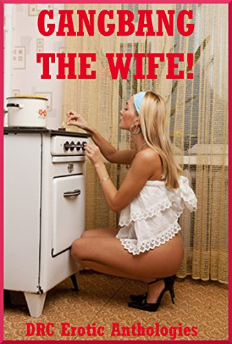 Hot wife gang bang story