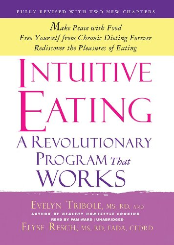Intuitive Eating: A Revolutionary Program That Works; Third Edition (Library Edition) by Blackstone Audio, Inc.