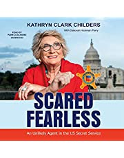 Scared Fearless: An Unlikely Agent in the US Secret Service (The Pioneering Women Series)
