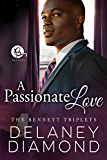 A Passionate Love (The Bennett Triplets)
