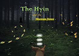 The Hyin and the Macreum Stones by [Smith, Takesha]