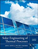 Solar Engineering of Thermal Processes, Duffie, John A. and Beckman, William A., 0470873663