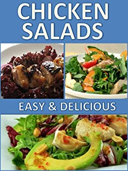 Chicken Salads Book: Amazing, Healthy and Light Chicken Salad Recipes! by [Miocic, Amanda]