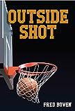 Outside Shot (Fred Bowen Sports Stories)