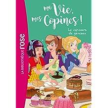 MA VIE, MES COPINES T.11 : LE CONCOURS DE GÂTEAUX