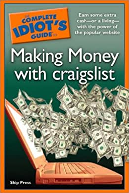 The Complete Idiot's Guide to Making Money with Craigslist