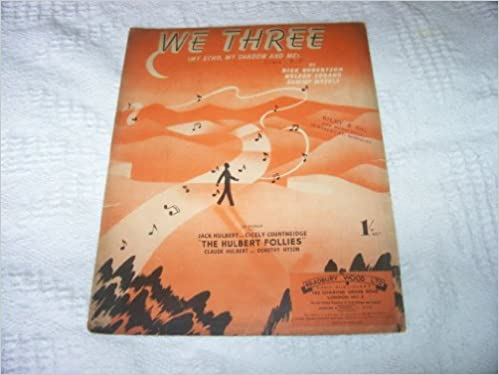 song sheet WE THREE the hulbert follies 1940