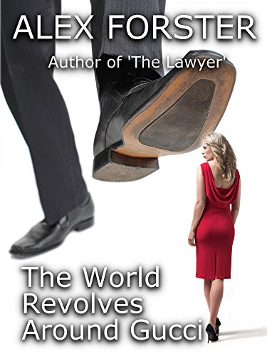 The World Revolves Around Gucci (KBE Legal Thriller Series Book 2)
