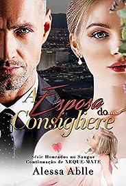 A Esposa do Consigliere: Parte 1 & 2 XEQUEMATE (Série Honrados No San