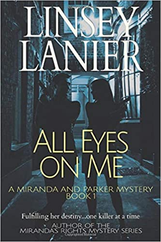 All Eyes on Me: Volume 1 A Miranda and Parker Mystery ...