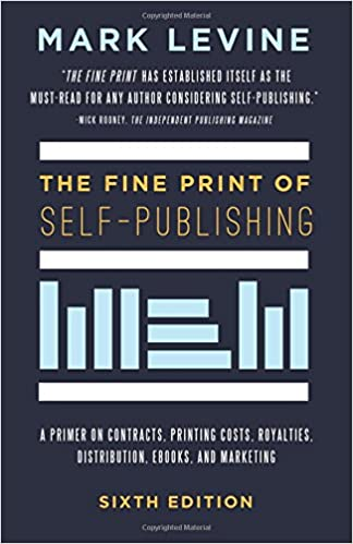 The fine print of self publishing sixth edition a primer on the fine print of self publishing sixth edition a primer on contracts printing costs royalties distribution ebooks and marketing 6th edition fandeluxe Gallery