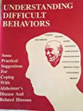 img - for Understanding Difficult Behaviors-Some Practical Suggestions for Coping With Alzheimer's Disease and Related Illnesses book / textbook / text book