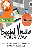 img - for Social Media Your Way: Fast, Easy and Effective (Web Traffic Series Book 3) book / textbook / text book