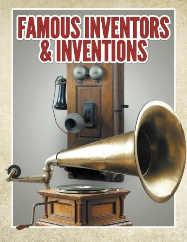 Famous Inventors & Inventions