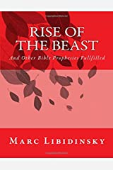 Rise of The Beast: And Other Bible Prophesies Fullfilled Paperback