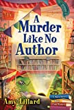 A Murder Like No Author (Main Street Book Club Mysteries 3) - Kindle edition by Lillard, Amy. Mystery, Thriller & Suspense Kindle eBooks @ Amazon.com.