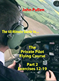 The 60 Minute Guide to The Private Pilot Flying Course Part 2