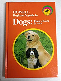 How to Look After a Dog (Caring For Your Dog - A Beginners Guide Book 1)