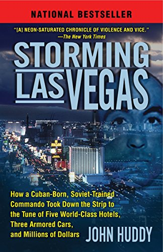 Famous Groups Of Five People (Storming Las Vegas: How a Cuban-Born, Soviet-Trained Commando Took Down the Strip to the Tune of Five World-Class Hotels, Three Armored Cars, and Millions of)