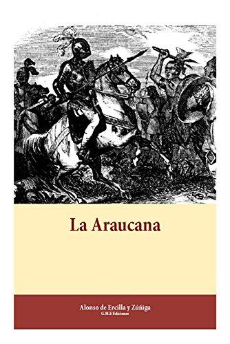 La Araucana por Alonso de Ercilla y Zúñiga