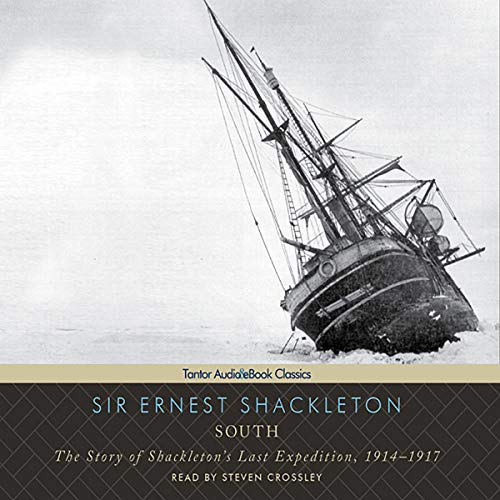 South: The Story of Shackleton's Last Expedition, 1914-1917 by Tantor Audio